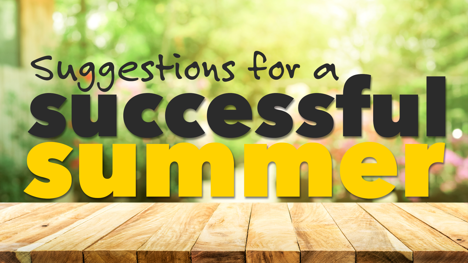 Suggestions for a Successful Summer (Part 1)