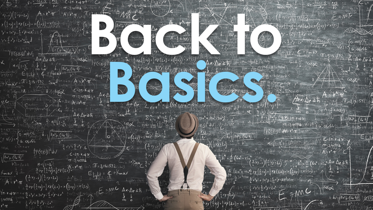 Back to Basics (Part 1)