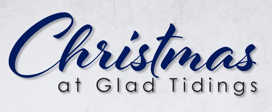 Christmas at Glad Tidings