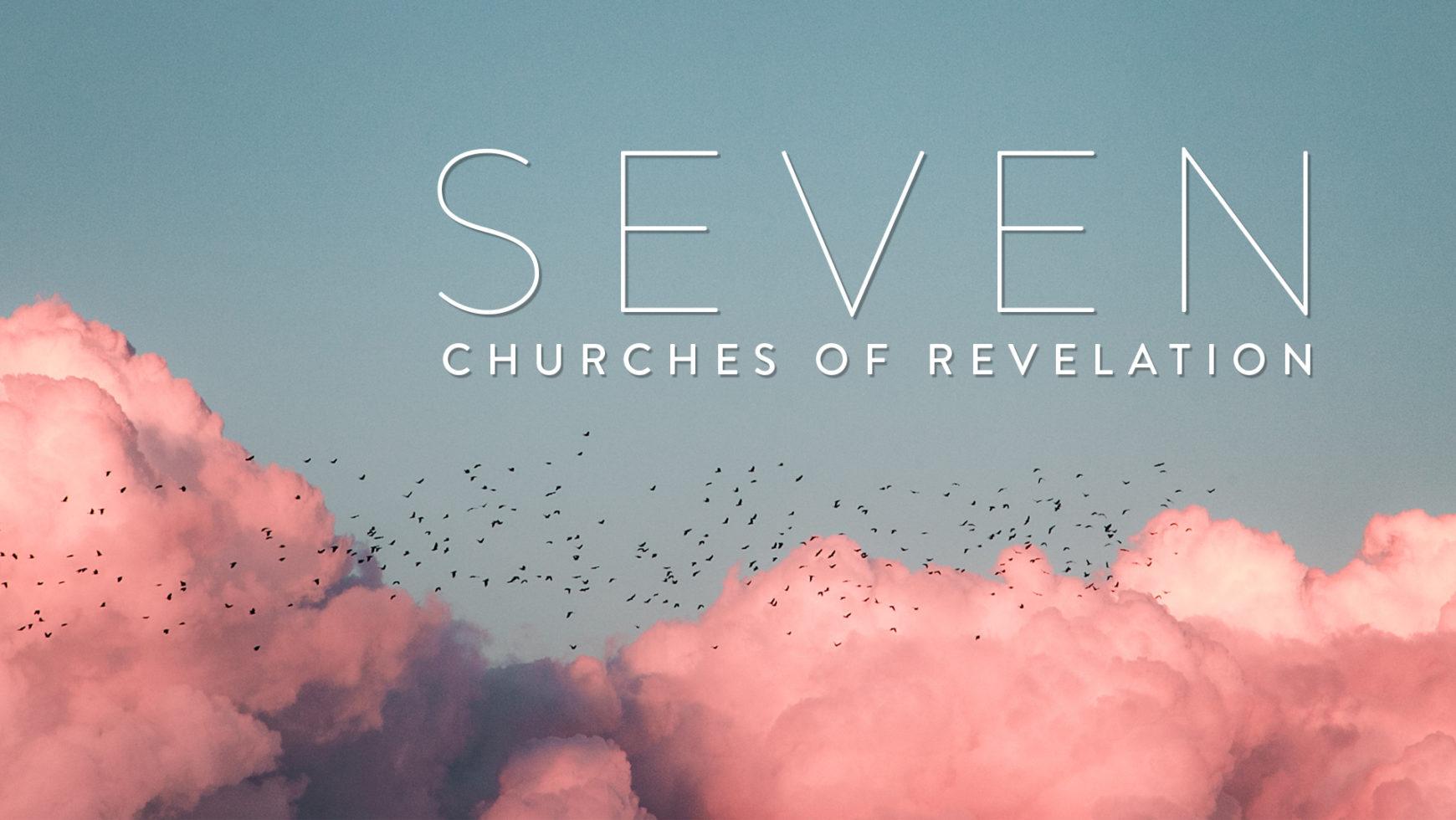 Seven Churches of Revelation (Part 3)